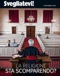 SVEGLIATEVI! NOVEMBRE 2015 La religione sta scomparendo?