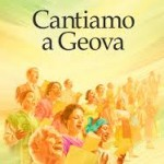 Cantici: Cantiamo a Geova!