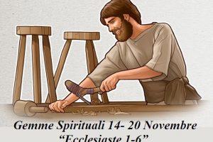 "Gemme Spirituali 14- 20 Novembre ""Ecclesiaste 1-6"""