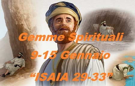 """Gemme Spirituali 9-15 Gennaio  """"ISAIA 29-33"""""""