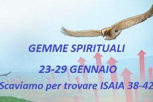 """GEMME SPIRITUALI 23-29 GENNAIO """"Scaviamo per trovare ISAIA 38-42"""""""