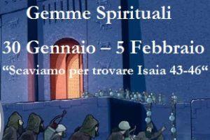 """Gemme Spirituali  30 Gennaio – 5 Febbraio   """" Scaviamo per trovare  ISAIA 43-46 """""""