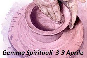 "Gemme Spirituali  3-9 aprile   ""Scaviamo per trovare  Geremia 17-21"""