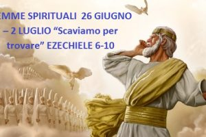 """GEMME SPIRITUALI  26 GIUGNO – 2 LUGLIO """"Scaviamo per trovare"""" EZECHIELE 6-10"""