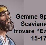 "Gemme Spirituali  Scaviamo per trovare ""Ezechiele 15-17"""