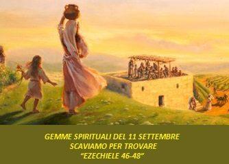 """GEMME SPIRITUALI DEL 11 SETTEMBRE SCAVIAMO PER TROVARE """"EZECHIELE 46-48"""""""