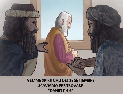 """GEMME SPIRITUALI DEL 25 SETTEMBRE SCAVIAMO PER TROVARE """"DANIELE 4-6"""""""