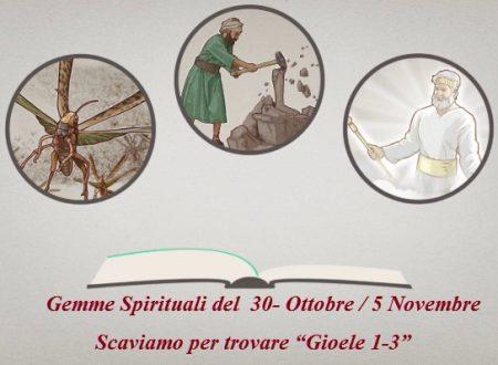 """Gemme Spirituali del  30- Ottobre / 5 Novembre  Scaviamo per trovare """"Gioele 1-3"""""""