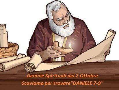 """Gemme Spirituali del 2 Ottobre Scaviamo per trovare """"DANIELE 7-9"""""""