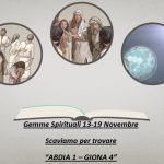 """Gemme Spirituali 13-19 Novembre Scaviamo per trovare   """"ABDIA 1 – GIONA 4"""""""