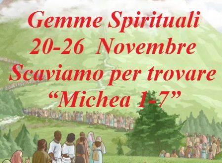 """Gemme Spirituali  20-26  Novembre  Scaviamo per trovare  """"Michea 1-7"""""""