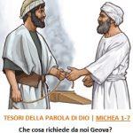 TESORI DELLA PAROLA DI DIO | MICHEA 1-7 Che cosa richiede da noi Geova?
