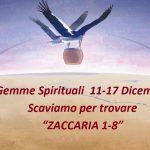 """Gemme Spirituali  11-17 Dicembre Scaviamo per trovare  """"ZACCARIA 1-8"""""""