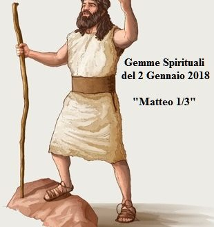 """Gemme Spirituali  del 2/7 Gennaio 2018   Scaviamo per trovare """"Matteo 1-3"""""""