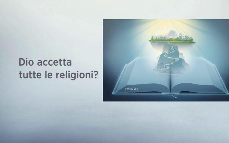 Dio accetta tutte le religioni?